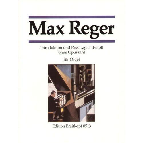 EDITION BREITKOPF REGER M. - INTRODUK. U. PASSACAG. D-MOLL