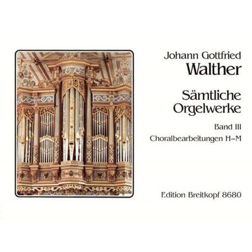 EDITION BREITKOPF WALTHER J.G. - SAMTLICHE ORGELWERKE, BAND 3