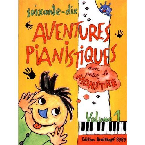 EDITION BREITKOPF 70 AVENTURES PIANISTIQUES AVEC LE PETIT MONSTRE VOL.1 - PIANO