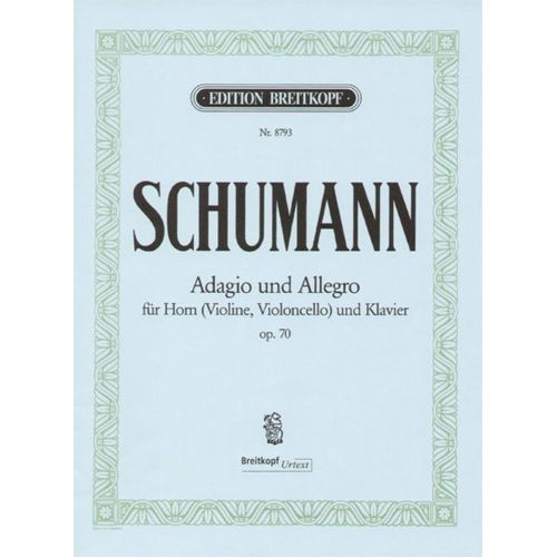 EDITION BREITKOPF SCHUMANN R. - ADAGIO & ALLEGRO EN LA B MAJEUR OP. 70 - COR (OU VIOLON OU VIOLONCELLE) & PIANO