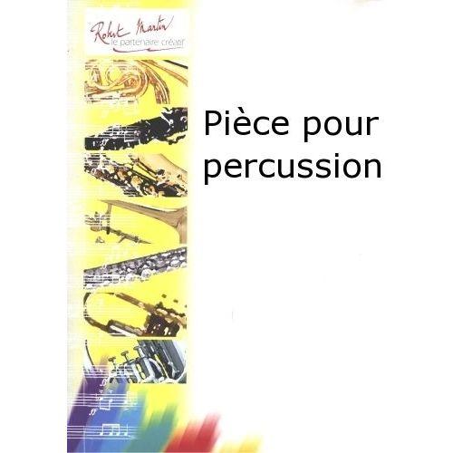ROBERT MARTIN BROUQUIERES J. - PIÈCE POUR PERCUSSION