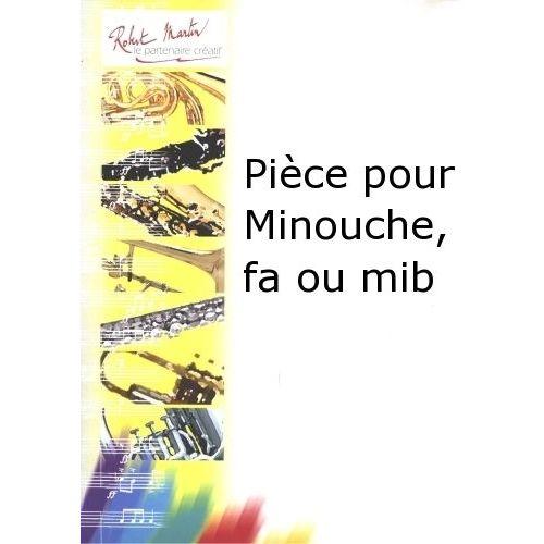 ROBERT MARTIN BROUQUIERES J. - PIÈCE POUR MINOUCHE, FA OU MIB