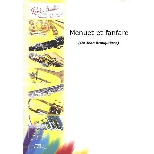 ROBERT MARTIN BROUQUIERES J. - MENUET ET FANFARE