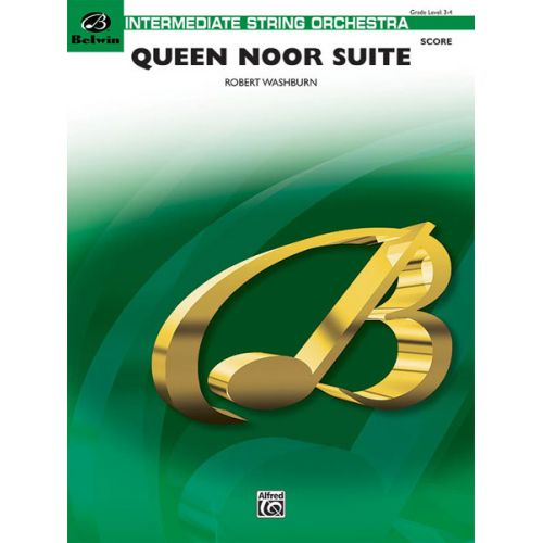 ALFRED PUBLISHING WASHBURN ROBERT - QUEEN NOOR SUITE - STRING ORCHESTRA