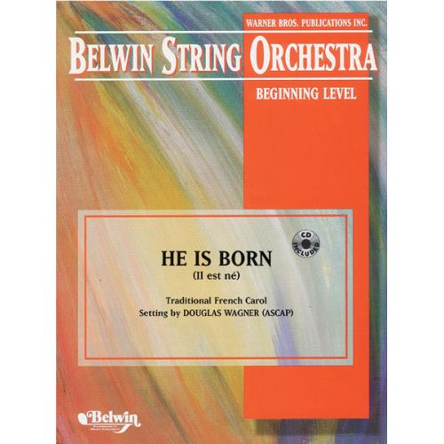ALFRED PUBLISHING WAGNER DOUGLAS E. - HE IS BORN - STRING ORCHESTRA