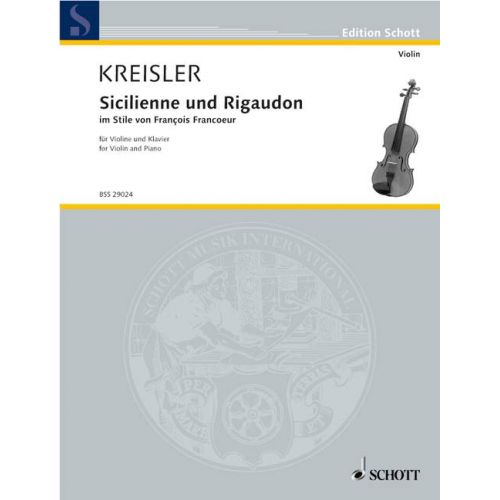 SCHOTT KREISLER FRITZ - SICILIENNE AND RIGAUDON - VIOLIN AND PIANO