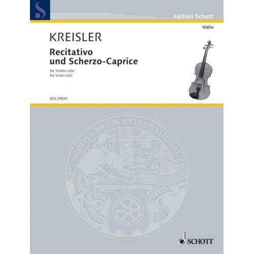 SCHOTT KREISLER FRITZ - RECITATIVO AND SCHERZO-CAPRICE OP. 6 - VIOLIN