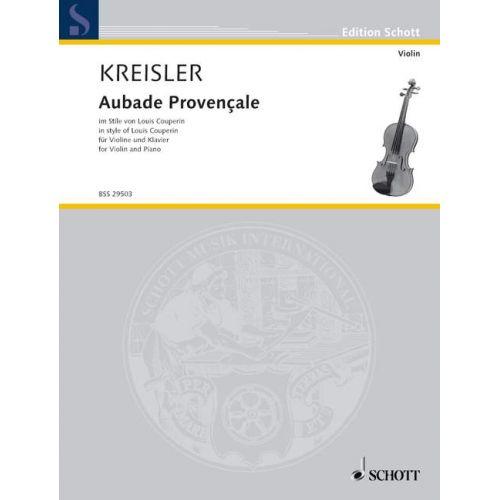 SCHOTT KREISLER FRITZ - AUBADE PROVENALE - VIOLIN AND PIANO
