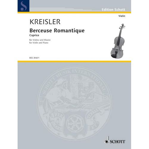 SCHOTT KREISLER FRITZ - BERCEUSE ROMANTIQUE OP. 9 - VIOLIN AND PIANO