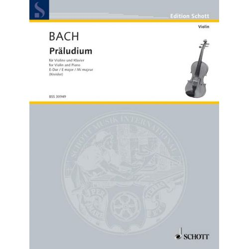 SCHOTT BACH JOHANN SEBASTIAN - PRELUDE E MAJOR BWV 1006 - VIOLIN AND PIANO