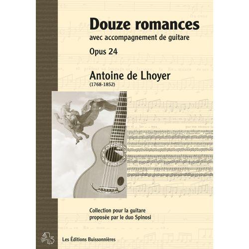 LES EDITIONS BUISSONNIERES DE LHOYER - DOUZE ROMANCES AVEC ACCOMPAGNEMENT GUITARE OP.24 - CHANT