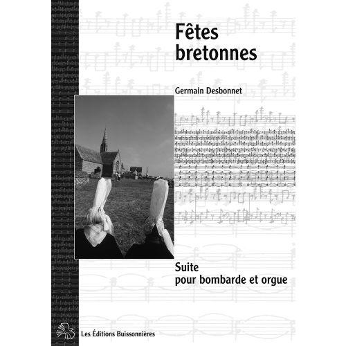 LES EDITIONS BUISSONNIERES DESBONNET - FETES BRETONNES - BOMBARDE ET ORGUE