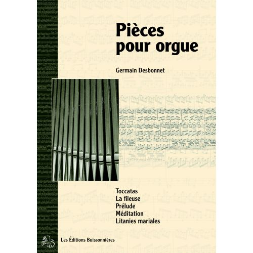 LES EDITIONS BUISSONNIERES DESBONNET - PIECES POUR ORGUE - ORGUE