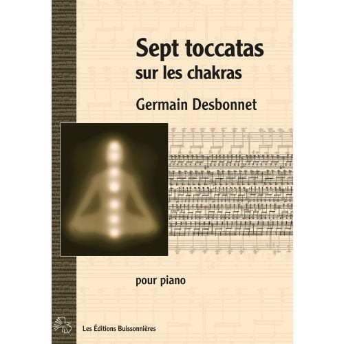 LES EDITIONS BUISSONNIERES DESBONNET - SEPT TOCCATAS SUR LES CHAKRAS - PIANO