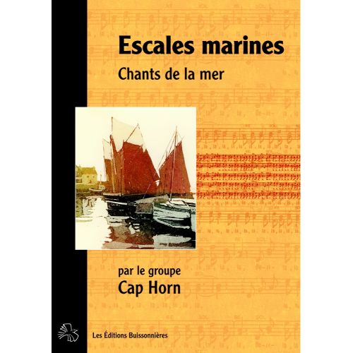 LES EDITIONS BUISSONNIERES CAP HORN - ESCALES MARINES - CHANT ET ACCORDS