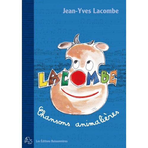 LES EDITIONS BUISSONNIERES LACOMBE - CHANSONS ANIMALIERES - CHOEUR