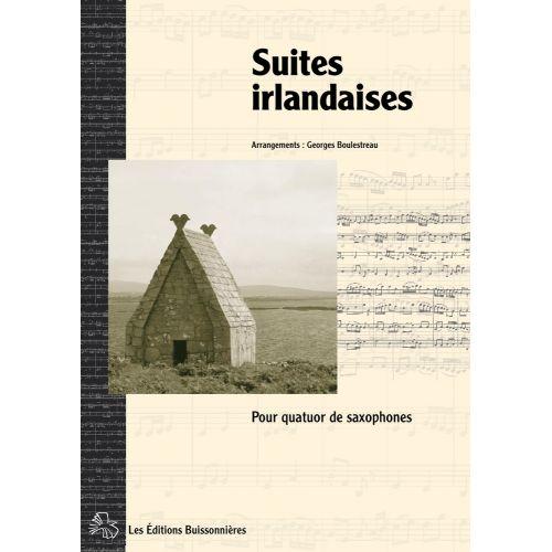 LES EDITIONS BUISSONNIERES BOULESTREAU G. TROIS SUITES IRLANDAISES - QUATUOR SAXOPHONES