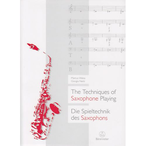 BARENREITER WEISS & NETTI - THE TECHNIQUES OF SAXOPHONE PLAYING