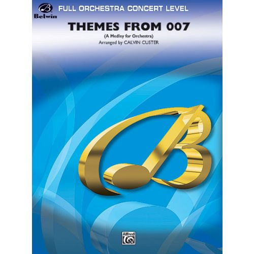 ALFRED PUBLISHING CUSTER CALVIN - THEMES FROM 007 - FULL ORCHESTRA