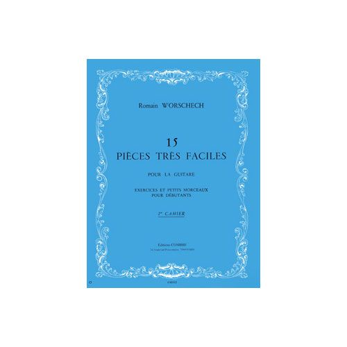 COMBRE WORSCHECH ROMAIN - PIECES TRES FACILES (15) CAHIER N.1 - GUITARE
