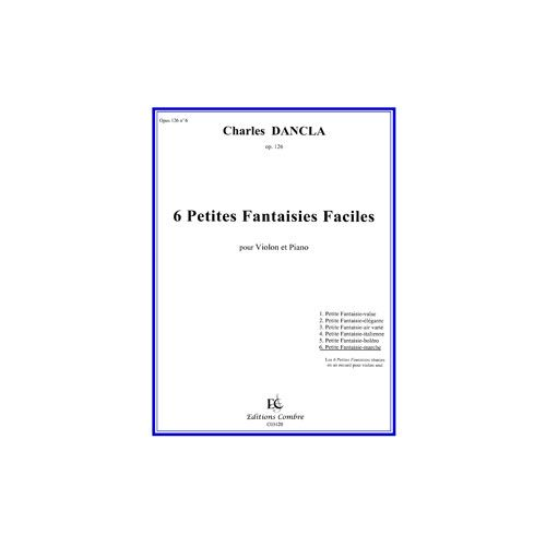 COMBRE DANCLA CHARLES - PETITES FANTAISIES FACILES (6) OP.126 N.6 MARCHE - VIOLON ET PIANO