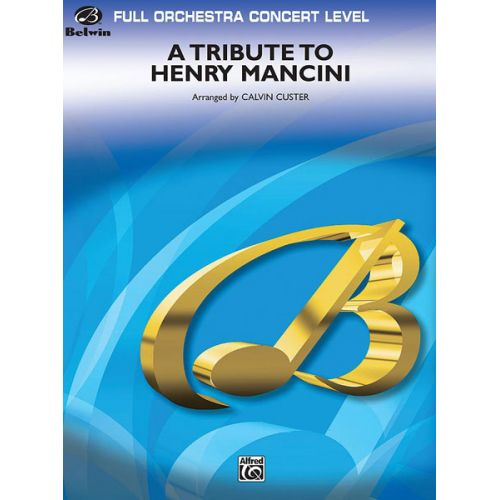 ALFRED PUBLISHING MANCINI HENRY - TRIBUTE TO HENRY MANCINI, A - FULL ORCHESTRA