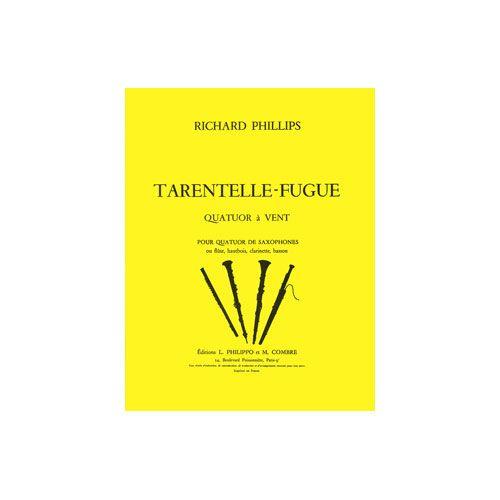 COMBRE PHILLIPS RICHARD - TARANTELLE - FUGUE - 4 SAXOPHONES OU FLUTE, HAUTBOIS, CLARINETTE ET BASSON