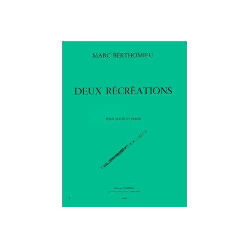 COMBRE BERTHOMIEU MARC - RECREATIONS (2) - FLUTE ET PIANO