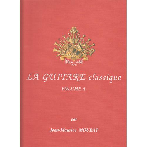 COMBRE MOURAT JEAN-MAURICE - LA GUITARE CLASSIQUE VOL.A + CD