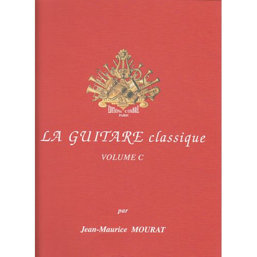 COMBRE MOURAT JEAN-MAURICE - LA GUITARE CLASSIQUE VOL.C