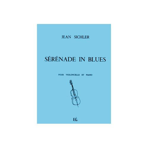 COMBRE SICHLER JEAN - SERENADE IN BLUES - VIOLONCELLE ET PIANO