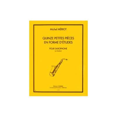 COMBRE MERIOT MICHEL - PETITES PIECES EN FORME D'ETUDES (15) - SAXOPHONE OU HAUTBOIS