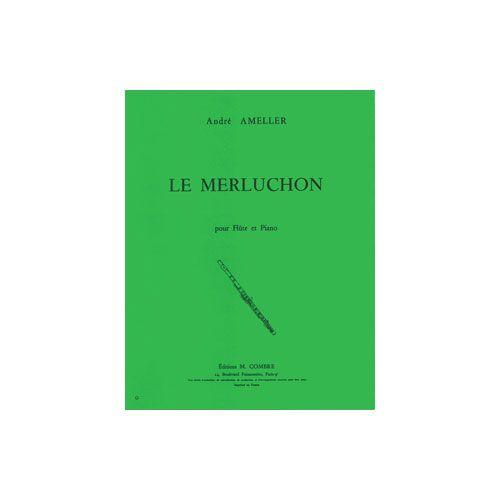 COMBRE AMELLER ANDRE - LE MERLUCHON - FLUTE ET PIANO