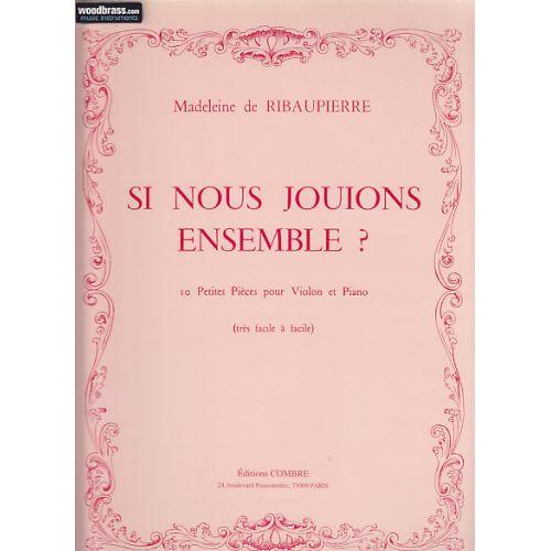 COMBRE MADELEINE DE RIBAUPIERRE - SI NOUS JOUIONS ENSEMBLE