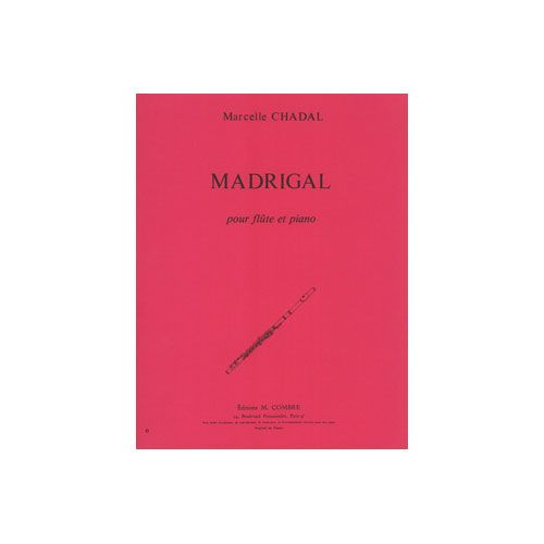 COMBRE CHADAL MARCELLE - MADRIGAL - FLUTE ET PIANO