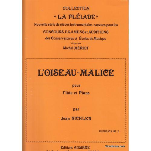 COMBRE SICHLER J. - L'OISEAU MALICE - FLUTE ET PIANO