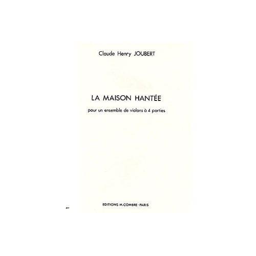 COMBRE JOUBERT CLAUDE-HENRY - LA MAISON HANTEE - 4 VIOLONS