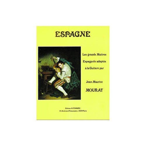 COMBRE MOURAT JEAN-MAURICE - LES GRANDS MAÎTRES : ESPAGNE - GUITARE