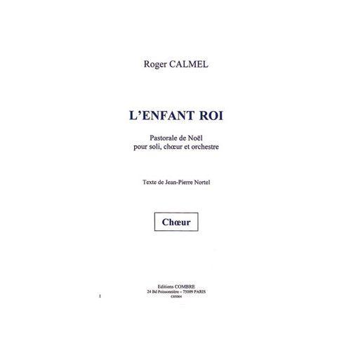COMBRE CALMEL ROGER - L'ENFANT ROI - CHOEUR D'ENFANTS ET RECITANT