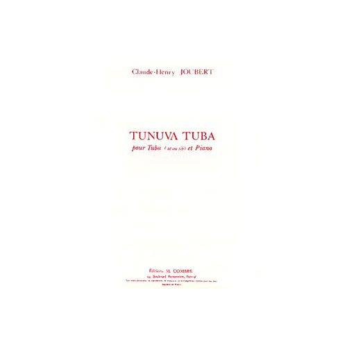 COMBRE JOUBERT CLAUDE-HENRY - TUNUVA TUBA - TUBA EN UT OU SIB ET PIANO