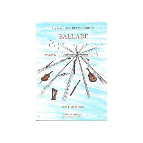 COMBRE GALLOIS-MONTBRUN RAYMOND - BALLADE - FLUTE ET PIANO