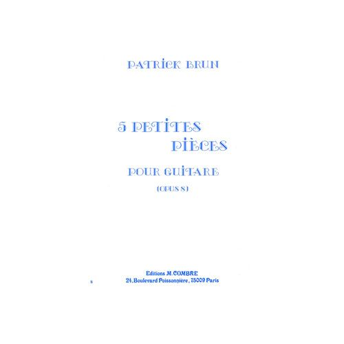 COMBRE BRUN PATRICK - PETITES PIECES (5) OP.8 - GUITARE