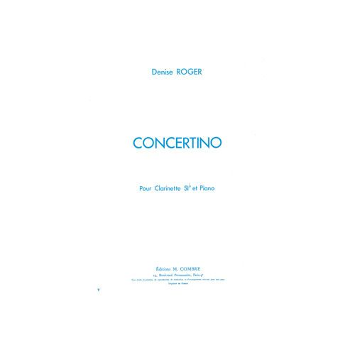 COMBRE ROGER DENISE - CONCERTINO POUR CLARINETTE - CLARINETTE ET PIANO (REDUCTION)