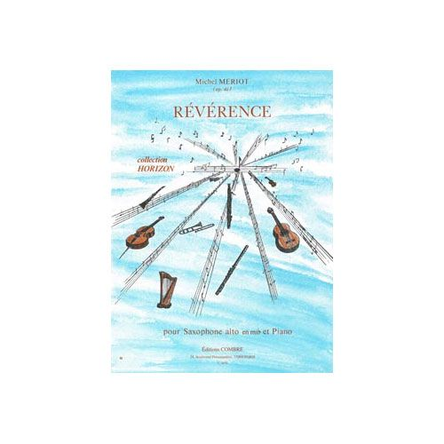COMBRE MERIOT MICHEL - REVERENCE OP.46 - SAXOPHONE ET PIANO