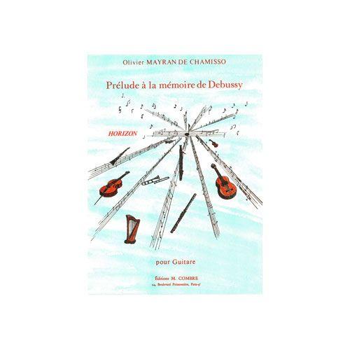 COMBRE MAYRAN DE CHAMISSO OLIVIER - PRELUDE A LA MEMOIRE DE DEBUSSY - GUITARE