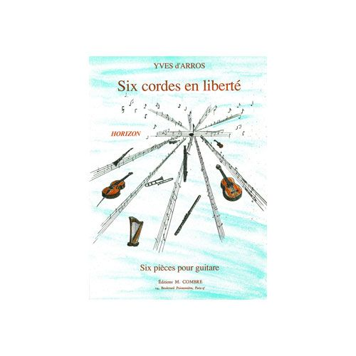 COMBRE ARROS YVES D' - SIX CORDES EN LIBERTE (6 PIECES) - GUITARE