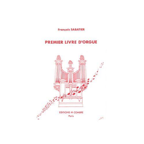 COMBRE SABATIER FRANCOIS - PREMIER LIVRE D'ORGUE (2 SUITES 1. ET 2. TON) - ORGUE