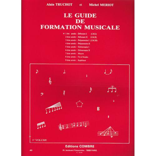 COMBRE TRUCHOT/MERIOT - GUIDE DE FORMATION MUSICALE VOL.1