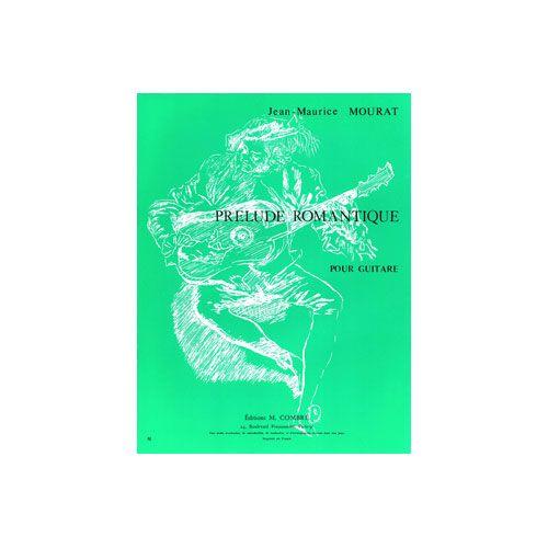 COMBRE MOURAT JEAN-MAURICE - PRELUDE ROMANTIQUE - GUITARE