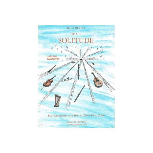 COMBRE MERIOT MICHEL - SOLITUDE OP.51 - SAXOPHONE ALTO OU TENOR ET PIANO